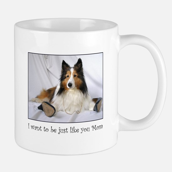 Just like you Mom! Mug