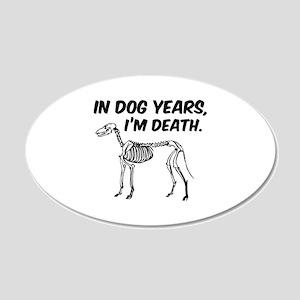 In Dog Years I'm Death 22x14 Oval Wall Peel