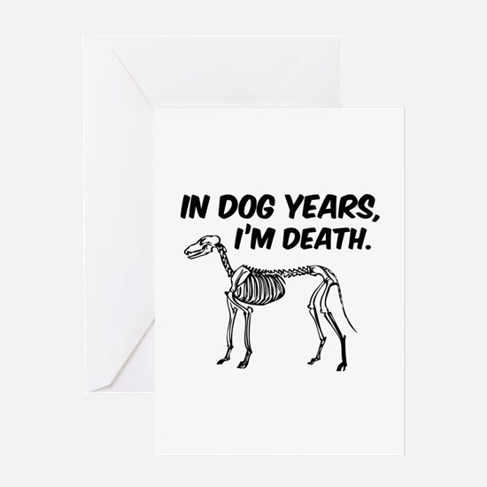 In Dog Years I'm Death Greeting Card