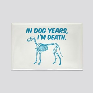 In Dog Years I'm Death Rectangle Magnet