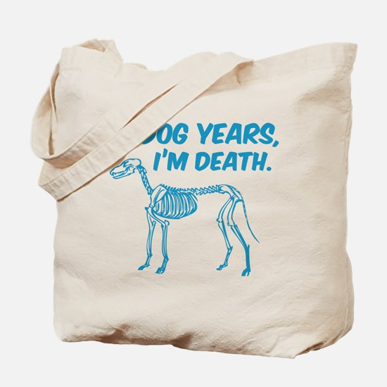In Dog Years I'm Death Tote Bag