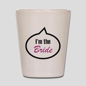 I'm the Bride Shot Glass