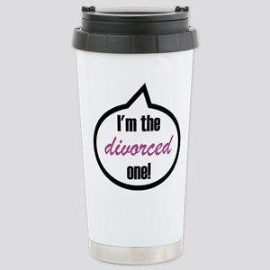 I'm the divorced one! Stainless Steel Travel Mug
