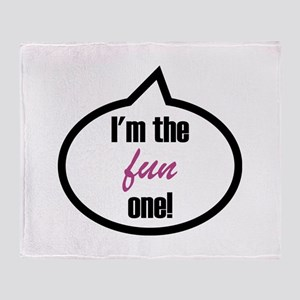 I'm the fun one! Throw Blanket