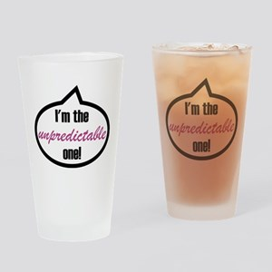 I'm the unpredictable one! Drinking Glass