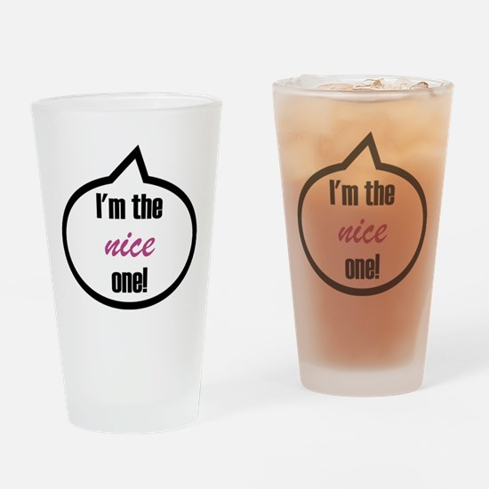 I'm the nice one! Drinking Glass