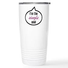 I'm the single one! Stainless Steel Travel Mug