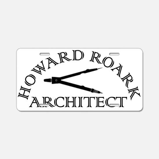 Howard Roark Aluminum License Plate