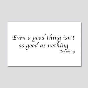 Even a good thing 22x14 Wall Peel