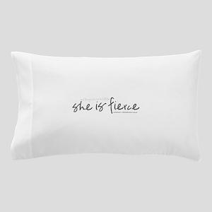 She is Fierce - Handwriting 2 Pillow Case