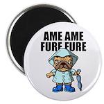 AMEAME FUREFURE Magnet