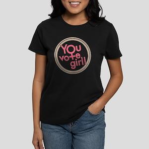 You vote girl! Women's Dark T-Shirt