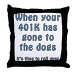 401K gone to the dogs, time to roll over Pillow