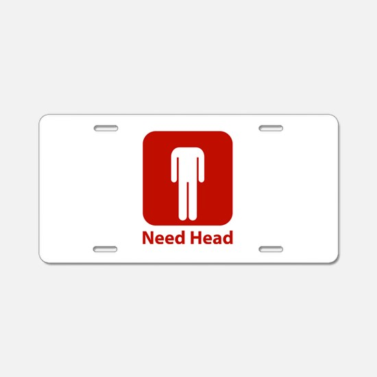 Need Head Aluminum License Plate