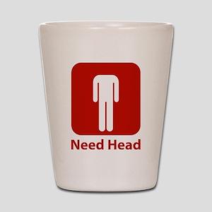 Need Head Shot Glass