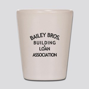 Its a Wonderful Building Loan Shot Glass