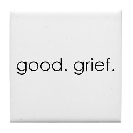 Good Grief Tile Coaster