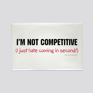 I'm Not Competitive Rectangle Magnet