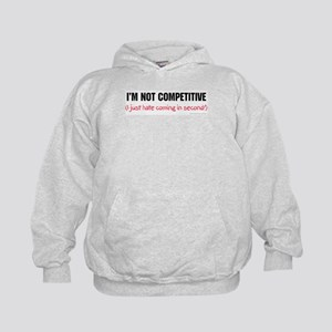 I'm Not Competitive Kids Hoodie