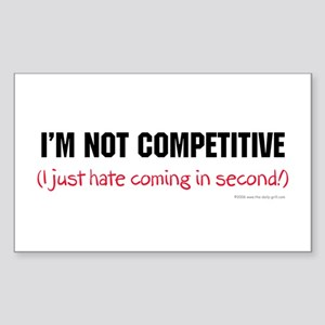 I'm Not Competitive Rectangle Sticker