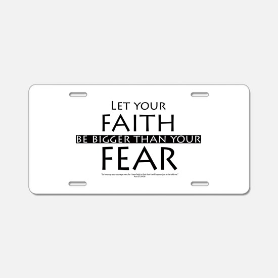 Faith and Fear Aluminum License Plate
