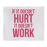 If it doesn't hurt Throw Blanket