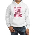 If it doesn't hurt Hooded Sweatshirt