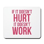 If it doesn't hurt Mousepad