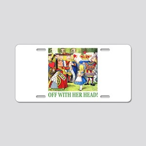 Off With Her Head! Aluminum License Plate