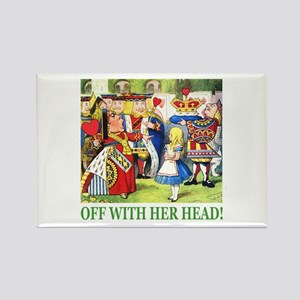 Off With Her Head! Rectangle Magnet