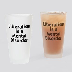 Liberalism is a Mental Disorder Drinking Glass
