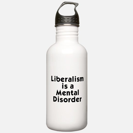 Liberalism is a Mental Disorder Water Bottle