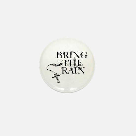 Bring The Rain Mini Button