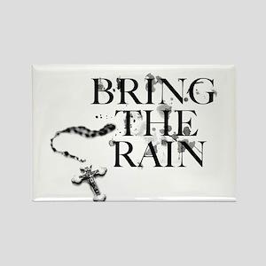 Bring The Rain Rectangle Magnet