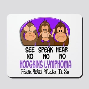 See Speak Hear No H Lymphoma 1 Mousepad