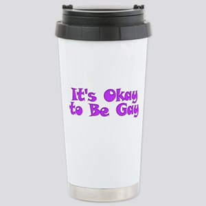 Its Okay to Be Gay Stainless Steel Travel Mug