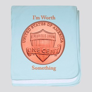 Worth Something.png baby blanket