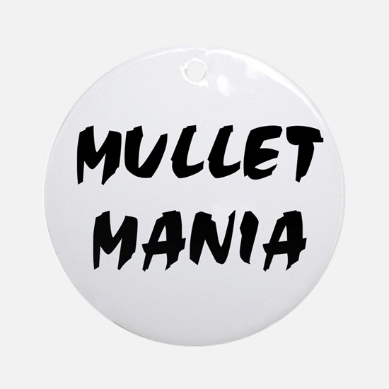 Mullet Mania!!! Ornament (Round)