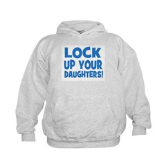 Lock Up Your Daughters! Hoodie