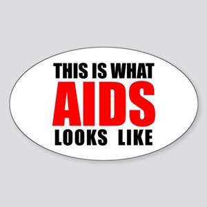 What AIDS looks like Sticker (Oval)