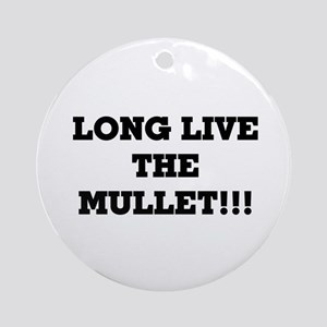 Long Live the Mullet!!! Ornament (Round)