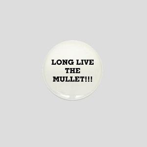 Long Live the Mullet!!! Mini Button