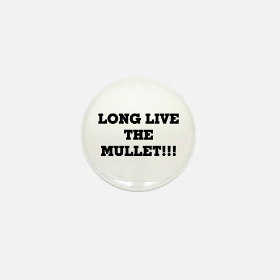 Long Live the Mullet!!! Mini Button