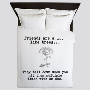 Friends are a lot like trees Queen Duvet