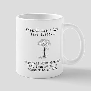 Friends are a lot like trees Mug