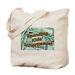 Spending Kids' Inheritance! Tote Bag