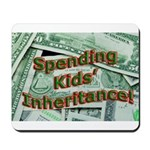 Spending Kids' Inheritance! Mousepad