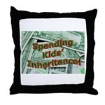 Spending Kids' Inheritance! Throw Pillow