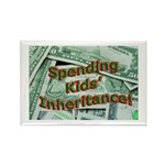 Spending Kids' Inheritance! Rectangle Magnet