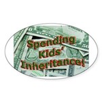 Spending Kids' Inheritance! Oval Sticker
